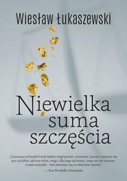 okładka Niewielka suma szczęścia, Ebook   Wiesław  Łukaszewski