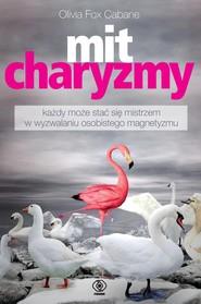 okładka Mit charyzmy, Ebook | Olivia Fox Cabane
