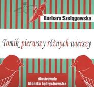okładka Tomik pierwszy różnych wierszy, Książka | Szelągowska Barbara
