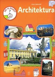 okładka Jak to działa? Architektura, Książka | Artur Jabłoński