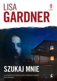 okładka Szukaj mnie, Książka   Lisa Gardner