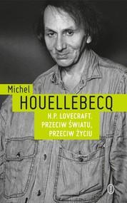 okładka H.P. Lovecraft. Przeciw światu, przeciw życiu, Książka | Michel Houellebecq
