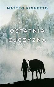 okładka Ostatnia ojczyzna, Książka | Righetto Matteo