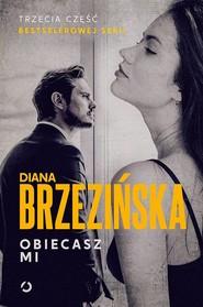okładka Obiecasz mi, Książka   Diana Brzezińska