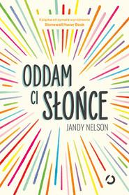 okładka Oddam ci słońce, Książka | Jandy Nelson