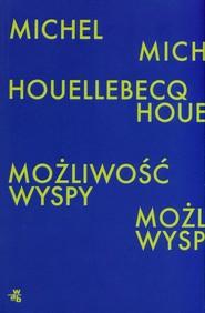 okładka Możliwość wyspy, Książka | Michel Houellebecq