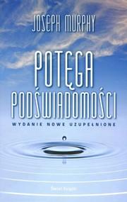okładka Potęga podświadomości, Książka   Joseph Murphy