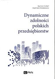 okładka Dynamiczne zdolności polskich przedsiębiorstw, Książka | Szymon Cyfert, Kazimierz Krzakiewicz