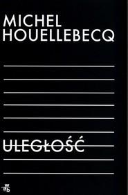 okładka Uległość, Książka | Michel Houellebecq