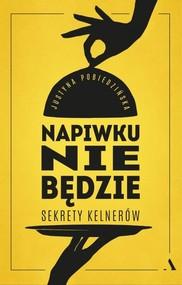 okładka Napiwku nie będzie Sekrety kelnerów, Książka   Pobiedzińska Justyna