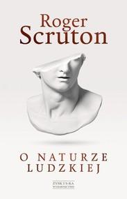 okładka O naturze ludzkiej, Książka | Roger Scruton