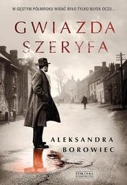 okładka Gwiazda szeryfa, Książka | Borowiec Aleksandra