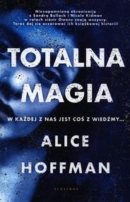 okładka Totalna magia, Książka | Alice Hoffman