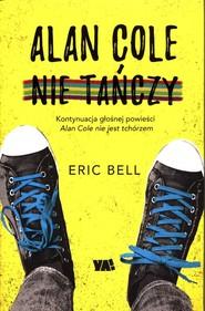 okładka Alan Cole nie tańczy Tom 2, Książka | Bell Eric