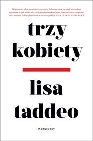 okładka Trzy kobiety, Książka   Lisa Taddeo