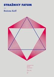 okładka Strażnicy fatum, Książka | Keff Bożena