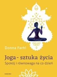okładka Joga - sztuka życia Spokój i równowaga na co dzień, Książka | Donna Farhi