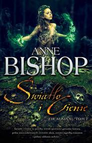 okładka Światła i Cienie Tir Alainn - tom 2, Książka   Anne Bishop
