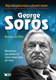 okładka Georg Soros najniebezpieczniejszy człowiek świata, Książka | von Rétyi Andreas
