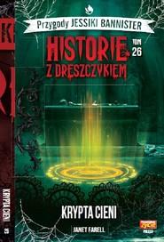 okładka Historie z dreszczykiem J.Bannister 26 Krypta Cienii, Książka | Farell Janet