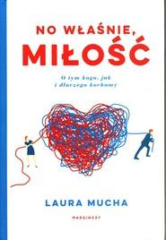 okładka No właśnie, miłość, Książka | Laura Mucha