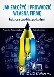 okładka Jak założyć i prowadzić własną firmę Praktyczny poradnik z przykładami, Książka | Przemysław Mućko, Aneta Sokół