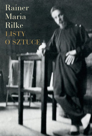 okładka Listy o sztuce, Książka   Rainer Maria Rilke