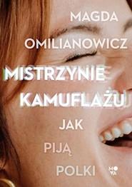 okładka Mistrzynie kamuflażu Jak piją Polki?, Książka | Magda Omilianowicz