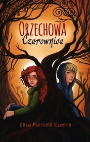 okładka Orzechowa czarownica, Książka | Puricelli Elisa Guerra