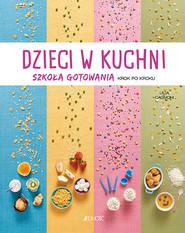 okładka Dzieci w kuchni Szkoła gotowania krok po kroku, Książka   Licia Cagnoni