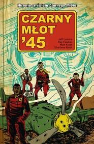 okładka Czarny Młot 45 Tom 1, Książka | Jeff Lemire, Ray Fawkes