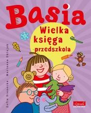okładka Basia Wielka księga przedszkola, Książka | Zofia Stanecka