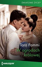 okładka W ogrodach królowej, Książka | Tara Pammi