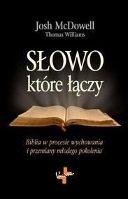 okładka Słowo które łączy, Książka   Josh  McDowell, Thomas  Williams
