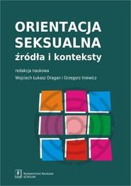 okładka Orientacja seksualna. Źródła i konteksty, Książka  