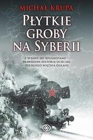okładka Płytkie groby na Syberii, Książka | Michał Krupa