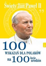 okładka Święty Jan Paweł II 100 wskazań dla Polaków na 100-lecie urodzin, Książka | Małgorzata Pabis