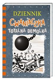 okładka Dziennik cwaniaczka 14 Totalna demolka, Książka | Jeff Kinney