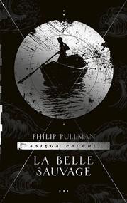 okładka Księga Prochu Tom 1 La Belle Sauvage, Książka | Philip Pullman