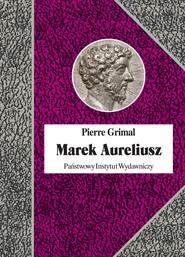okładka Marek Aureliusz, Książka   Grimal Pierre