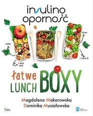 okładka Insulinooporność Łatwe lunchboxy, Książka | Magdalena Makarowska, Dominika Musiałowska