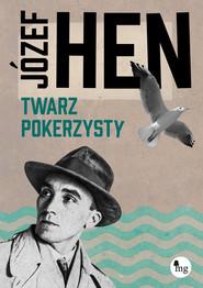 okładka Twarz pokerzysty, Książka | Józef Hen