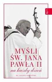 okładka Myśli św. Jana Pawła II na każdy dzień, Książka | Smoliński Leszek