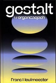okładka Gestalt w organizacjach, Książka   Meulmeester Frans