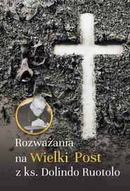 okładka Myśli na Wielki Post z ks. Dolindo Ruotolo, Książka | Ruotolo Dolindo