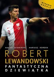 okładka Robert Lewandowski Fantastyczna 9, Książka | Maciej Słonimski, Mariusz Kordek