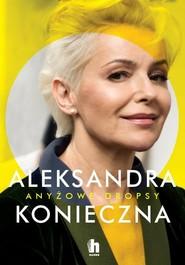 okładka Anyżowe dropsy, Książka | Konieczna Aleksandra