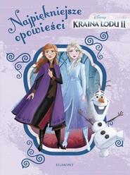 okładka Kraina Lodu Najpiękniejsze opowieści, Książka   Lisa Marsoli, Francis Suzanne