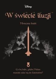 okładka W świecie iluzji Mroczna baśń, Książka | Lim Elizabeth