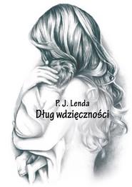 okładka Dług wdzięczności, Książka   P.J. Lenda